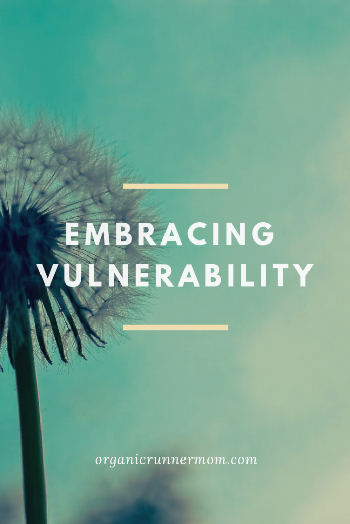 Embracing Vulnerability