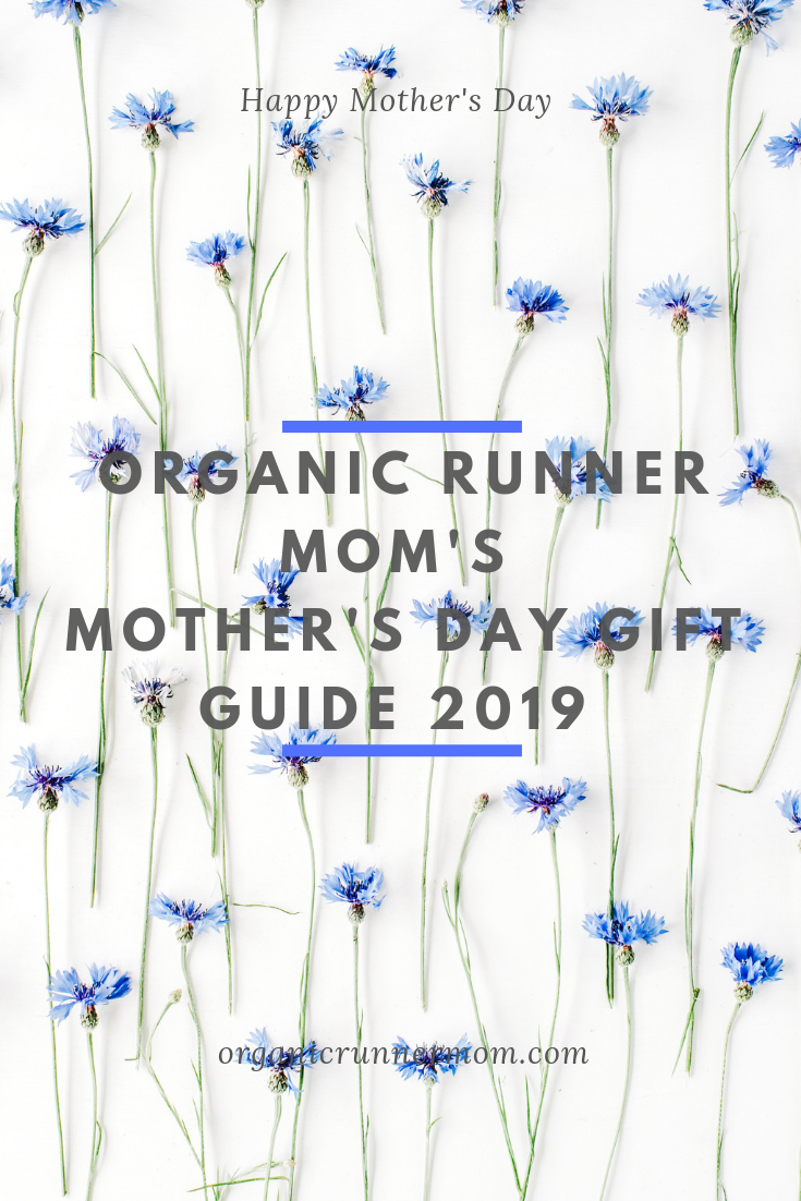 Organic Runner Mom's Mother's Day Gift Guide 2019