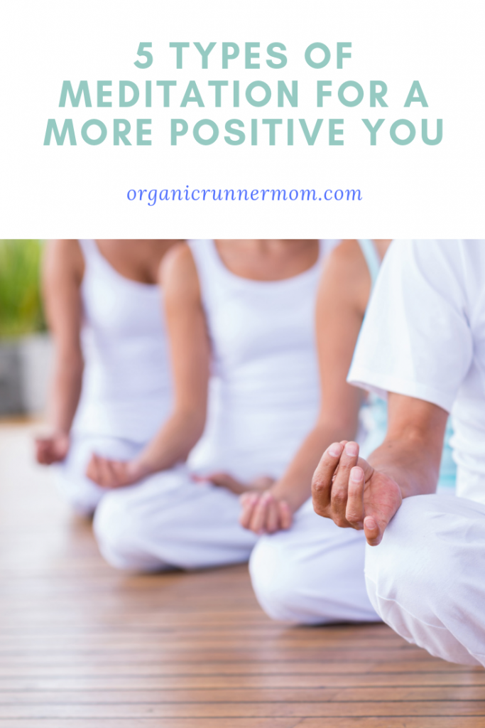 5 Types of Meditation for a More Positive You