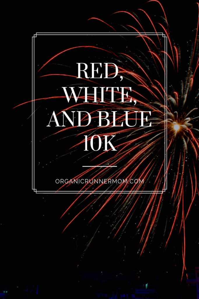 Race Recap: Red, White, and Blue 10K