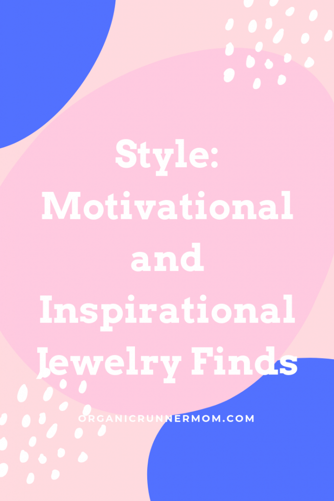 Style: Motivational and Inspirational Jewelry Finds
