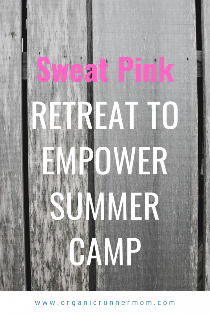Sweat Pink Retreat to Empower Summer Camp