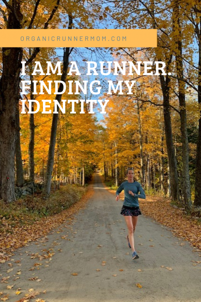 I am a runner. Finding my identity.