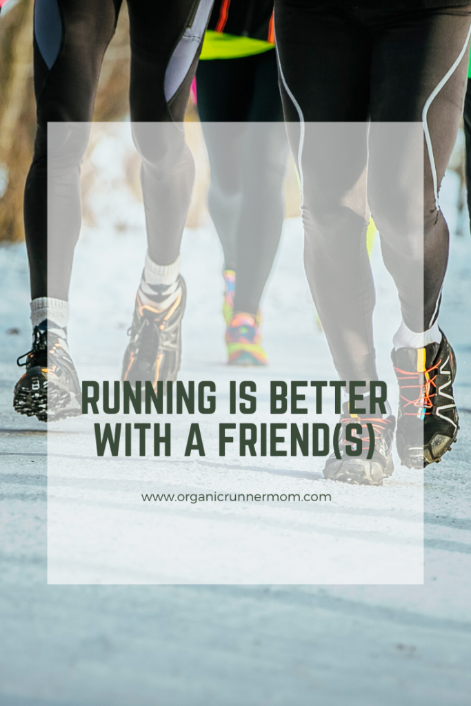 Running is better with a friend(s)