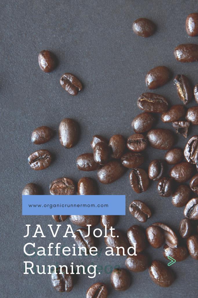 JAVA Jolt. Caffeine and Running