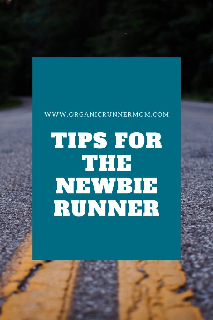 Tips for the Newbie Runner