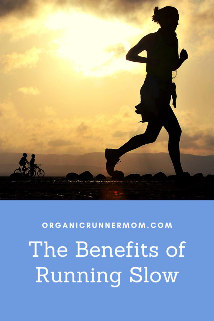 The  Benefits of Running Slow